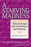 Starving Madness, Judith Ruskay Rabinor, 0936077417