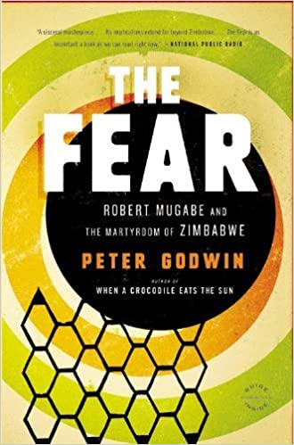 The Fear: Robert Mugabe and the Martyrdom of Zimbabwe by Peter Godwin (2011-10-12)