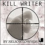 Kill Writer | Nelson Lowhim
