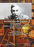 img - for La historia de Espa a en Gald s. An lisis y proceso de elaboraci n de los Episodios Nacionales. book / textbook / text book