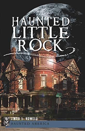 Haunted Little Rock (Haunted -