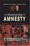 Image of The Provocations of Amnesty: Memory, Justice and Impunity