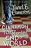 Cinnamon Toast and the End of the World, Janet E. Cameron, 144474397X