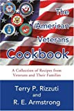The American Veterans Cookbook, Terry Rizzuti and R. Armstrong, 0595342299