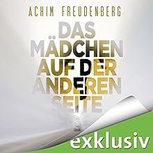 Das Mädchen auf der anderen Seite Hörbuch von Achim Freudenberg Gesprochen von: Vera Teltz
