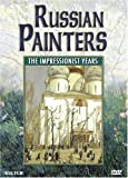 The Russian Painters - The Impressionist Years