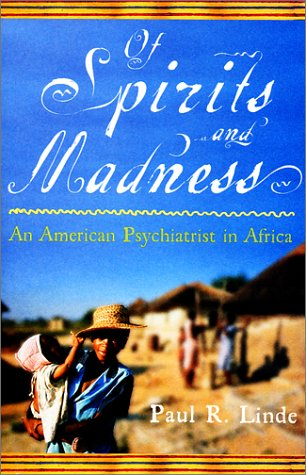 Search : Of Spirits & Madness:  An American Psychiatrist in Africa