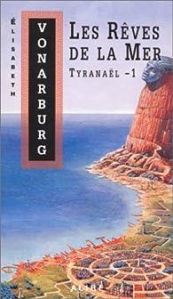 Tyranaël, tome 1 : Les rêves de la mer par Élisabeth Vonarburg