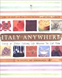 img - for Italy Anywhere: Recipes and Ruminations on Cooking and Creating Northern Italian Food book / textbook / text book