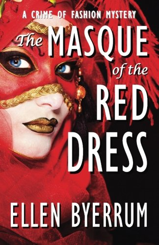 The Masque of the Red Dress (The Crime of Fashion Mysteries) (Volume 11)]()
