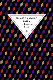 Les limites de la nuit, Parra, Eduardo Antonio