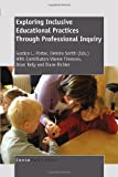 Exploring Inclusive Educational Practices Through Professional Inquiry, , 9460915566