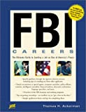 FBI Careers: The Ultimate Guide to Landing a Job As One of Americas Finest