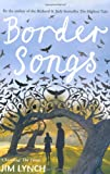 Border Songs by Jim Lynch front cover