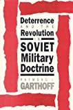 Deterrence and the Revolution in Soviet Military Doctrine, Raymond L. Garthoff, 081573056X
