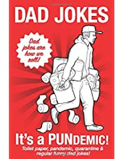 Dad Jokes: It's a PUNdemic! Funny dad jokes for kids and adults about toilet paper, quarantine, the pandemic and everything else!