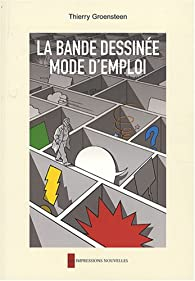 La bande dessinée : Mode d'emploi par Thierry Groensteen