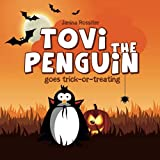 Tovi the Penguin: goes trick-or-treating: Volume 6