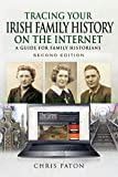 Tracing Your Irish Family History on the Internet: A Guide for Family Historians - Second Edition (Tracing Your Ancestors)