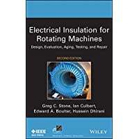 Electrical Insulation for Rotating Machines: Design, Evaluation, Aging, Testing, and Repair (IEEE Press Series on Power…