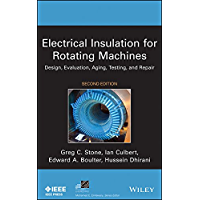 Electrical Insulation for Rotating Machines: Design, Evaluation, Aging, Testing, and Repair (IEEE Press Series on Power Engineering Book 83)