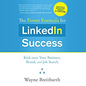 The Power Formula for LinkedIn Success (Third Edition - Completely Revised) Hörbuch