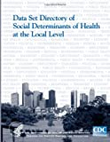 Data Set Directory of Social Determinants of Health at the Local Level, Centers for and Prevention, 1499549377