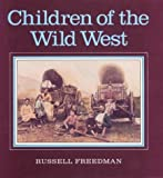 Children of the Wild West, Russell Freedman, 0395547857