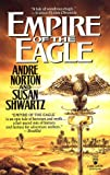 Empire of the Eagle, Andre Norton and Susan Shwartz, 0812513932