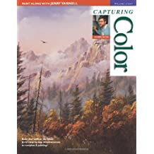 Paint Along with Jerry Yarnell, Volume 8 - Capturing Color
