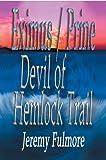 Devil of Hemlock Trail, Jeremy Fulmore, 0595675123