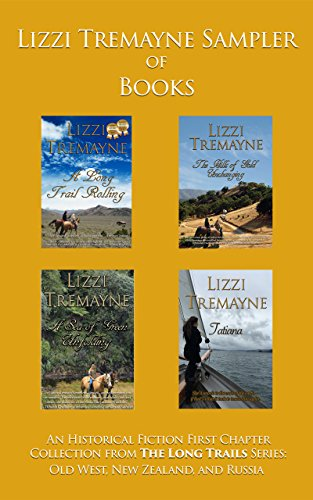 Lizzi Tremayne Sampler of Books: An Historical Fiction First Chapter Collection from The Long Trails Series:  Old West, New Zealand, and ()