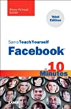 Sams Teach Yourself Facebook in 10 Minutes, Sherry Kinkoph Gunter, 0672335840