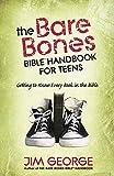 The Bare Bones Bible Handbook for Teens: Getting to Know Every Book in the Bible (The Bare Bones Bible Series)
