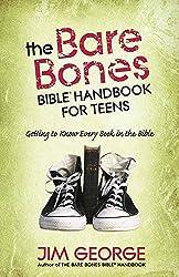 The Bare Bones Bible® Handbook for Teens: Getting to Know Every Book in the Bible (The Bare Bones Bible® Series)