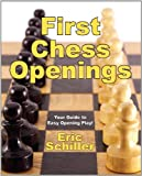 First Chess Openings, Eric Schiller, 1580421520