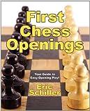 First Chess Openings-Eric Schiller