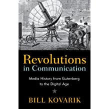 Revolutions in Communication: Media History from Gutenberg to the Digital Age