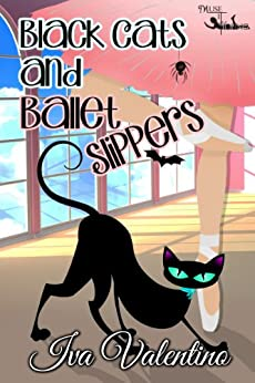 Black Cats and Ballet Slippers by [Valentino, Iva]