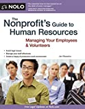 img - for The Nonprofit's Guide to Human Resources: Managing Your Employees & Volunteers by Masaoka Attorney Attorney, Jan (November 3, 2011) Paperback book / textbook / text book