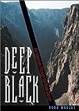 Deep Black, Robb Magley, 1890437689