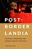#2: Post-Borderlandia: Chicana Literature and Gender Variant Critique (Latinidad: Transnational Cultures in the United States)