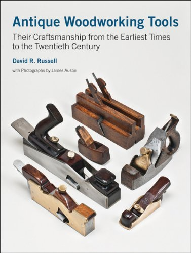 Antique Woodworking Tools [Hardcover] [2010] (Author) David Russell