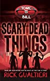 Scary Dead Things (The Tome of Bill) (Volume 2)