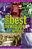 1999 Best Newspaper Writing: Winners : The American Society of Newspaper Editors Competition