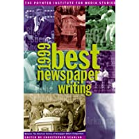 The Best Newspaper Writing 1999: Winners - The American Society of Newspaper Editors' Competition
