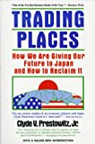 Trading Places, Clyde Prestowitz, 0465086799