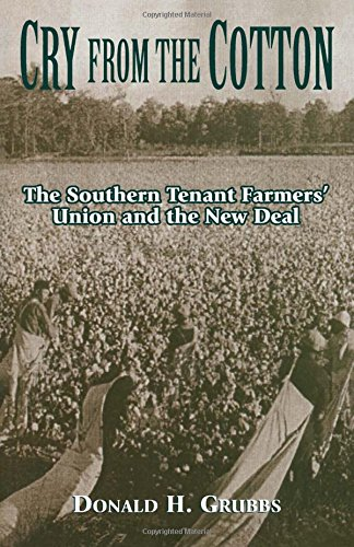 Cry from the Cotton: The Southern Tenant Farmers' Union and the New Deal