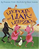 Front cover for the book Leopold, the Liar of Leipzig by Francine Prose
