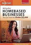 entrepreneur press - 55 Surefire Homebased Businesses You Can Start for Under $5000 (Surefire Series)